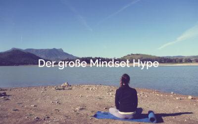 Der große Hype um das richtige Mindset