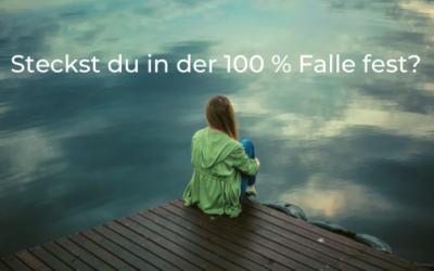 Zufriedenheit lernen: Raus aus der 100 % Falle!